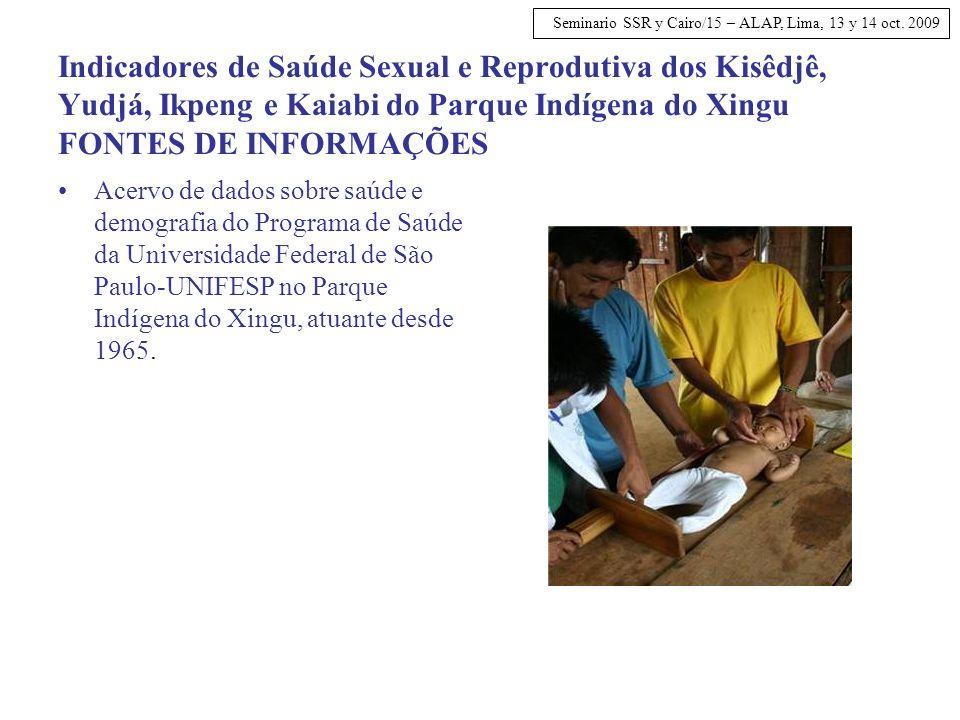 Indicadores de Saúde Sexual e Reprodutiva dos Kisêdjê, Yudjá, Ikpeng e Kaiabi do Parque Indígena do Xingu FONTES DE INFORMAÇÕES