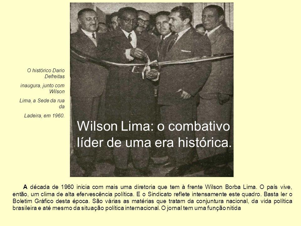 Wilson Lima: o combativo líder de uma era histórica.
