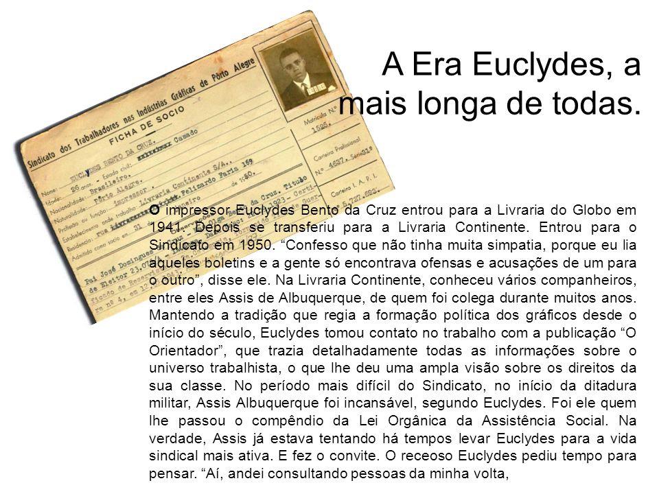 A Era Euclydes, a mais longa de todas.