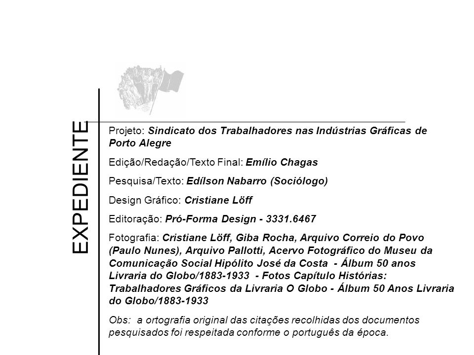 Projeto: Sindicato dos Trabalhadores nas Indústrias Gráficas de Porto Alegre