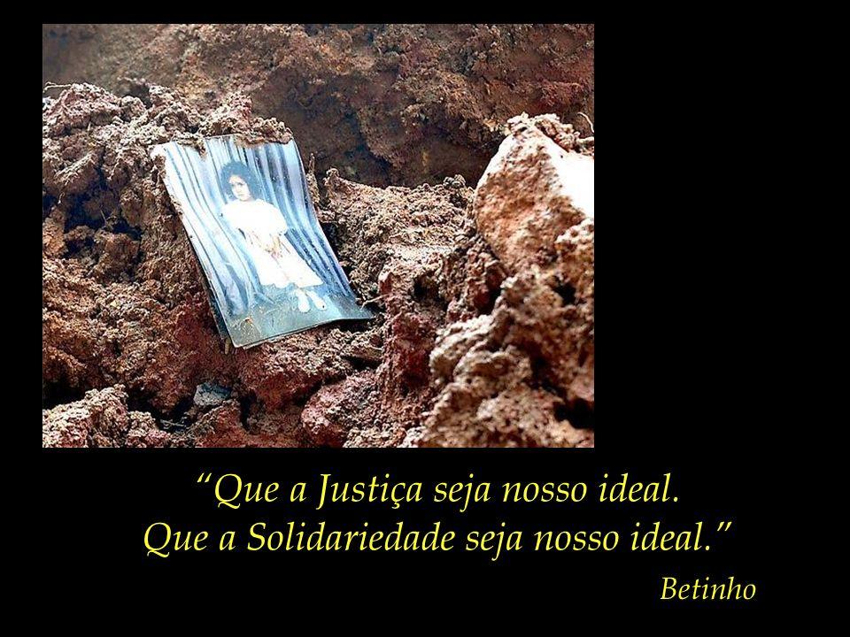 Que a Justiça seja nosso ideal.