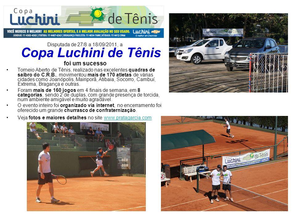 Disputada de 27/8 a 18/09/2011, a Copa Luchini de Tênis