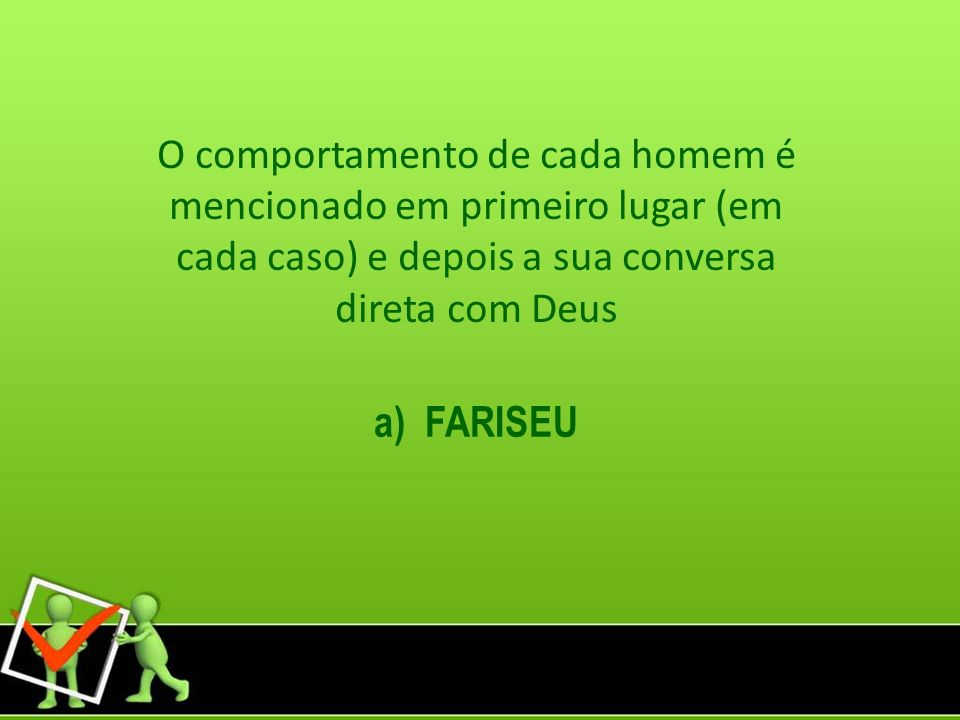 O comportamento de cada homem é mencionado em primeiro lugar (em cada caso) e depois a sua conversa direta com Deus