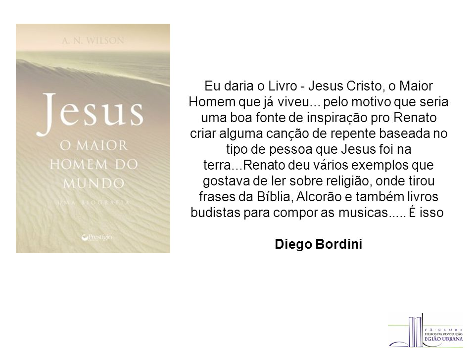 Eu daria o Livro - Jesus Cristo, o Maior Homem que já viveu