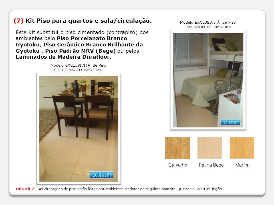 (7) Kit Piso para quartos e sala/circulação.