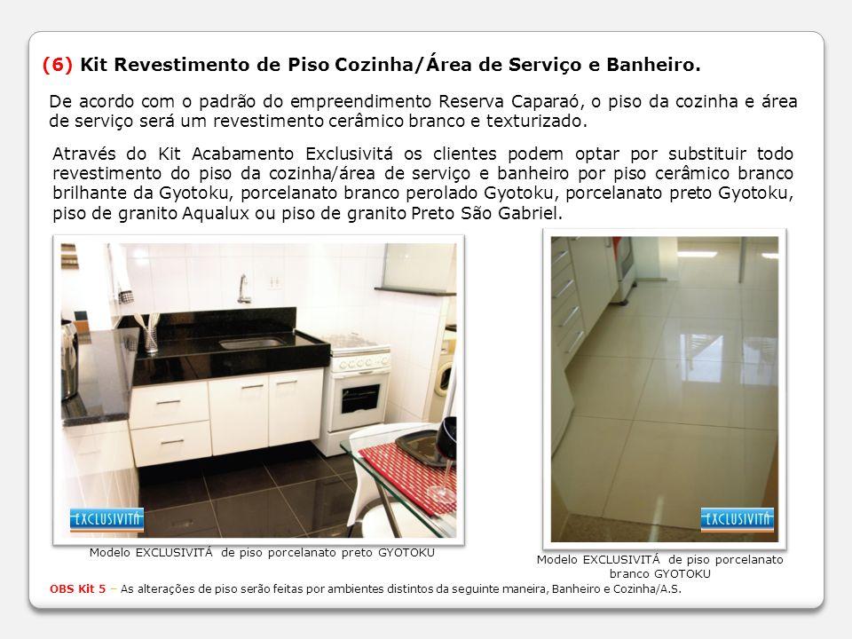 (6) Kit Revestimento de Piso Cozinha/Área de Serviço e Banheiro.