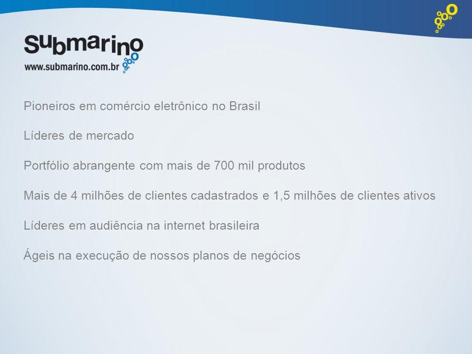 Pioneiros em comércio eletrônico no Brasil Líderes de mercado Portfólio abrangente com mais de 700 mil produtos Mais de 4 milhões de clientes cadastrados e 1,5 milhões de clientes ativos Líderes em audiência na internet brasileira Ágeis na execução de nossos planos de negócios