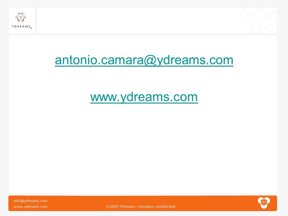 antonio.camara@ydreams.com www.ydreams.com