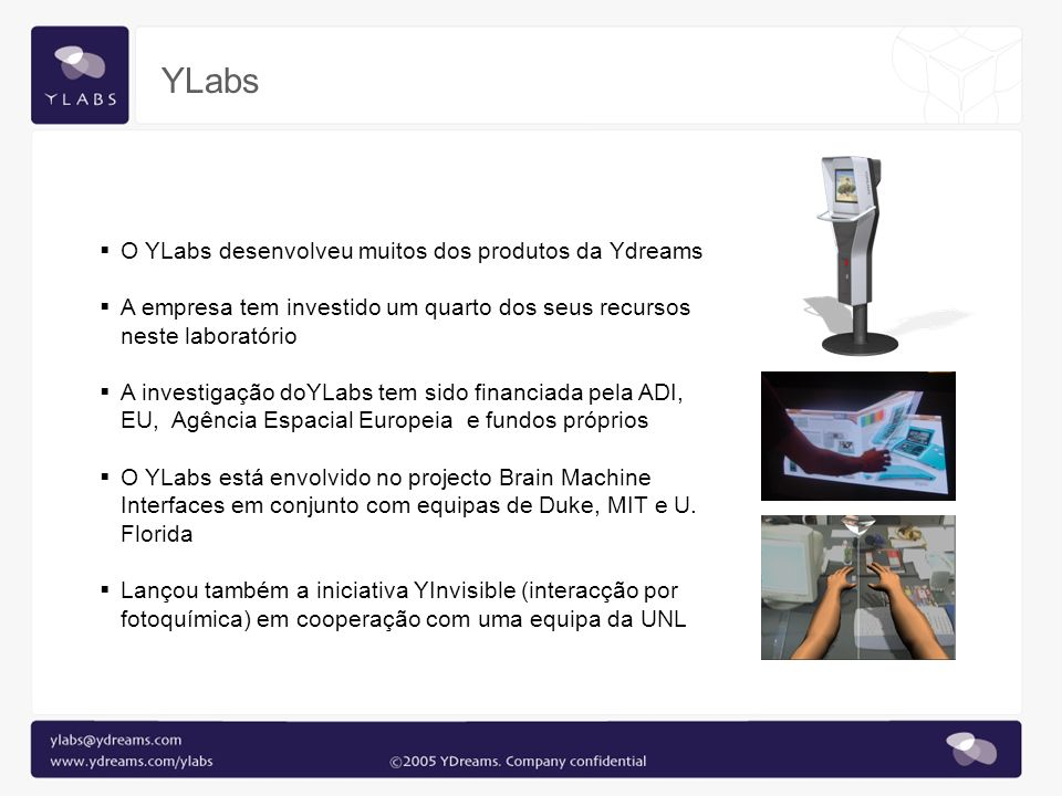 YLabs O YLabs desenvolveu muitos dos produtos da Ydreams