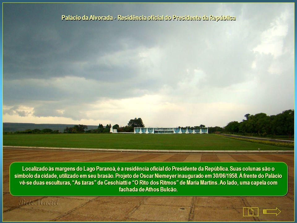 Palácio da Alvorada - Residência oficial do Presidente da República