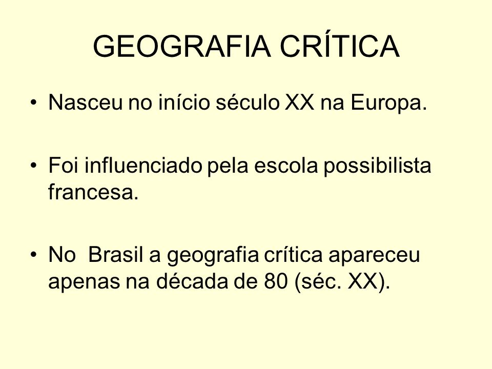 GEOGRAFIA CRÍTICA Nasceu no início século XX na Europa.