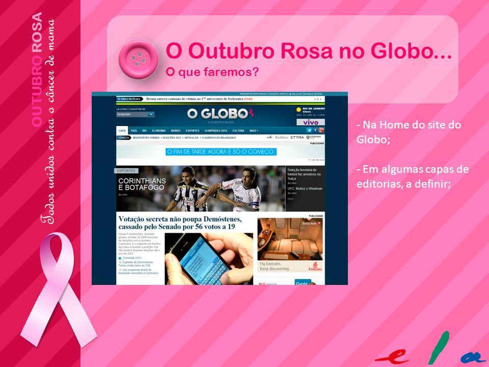 O Outubro Rosa no Globo... OUTUBRO ROSA O que faremos