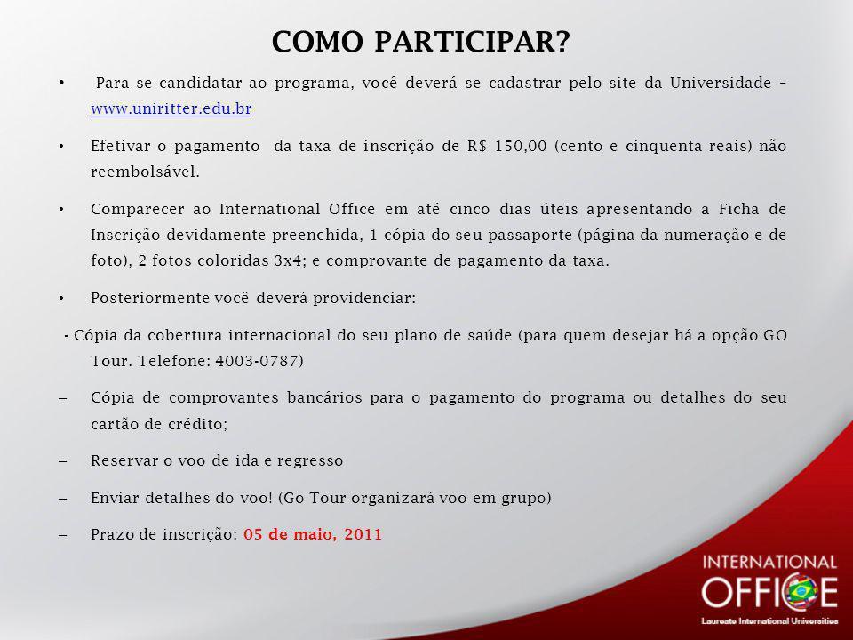 COMO PARTICIPAR Para se candidatar ao programa, você deverá se cadastrar pelo site da Universidade – www.uniritter.edu.br.