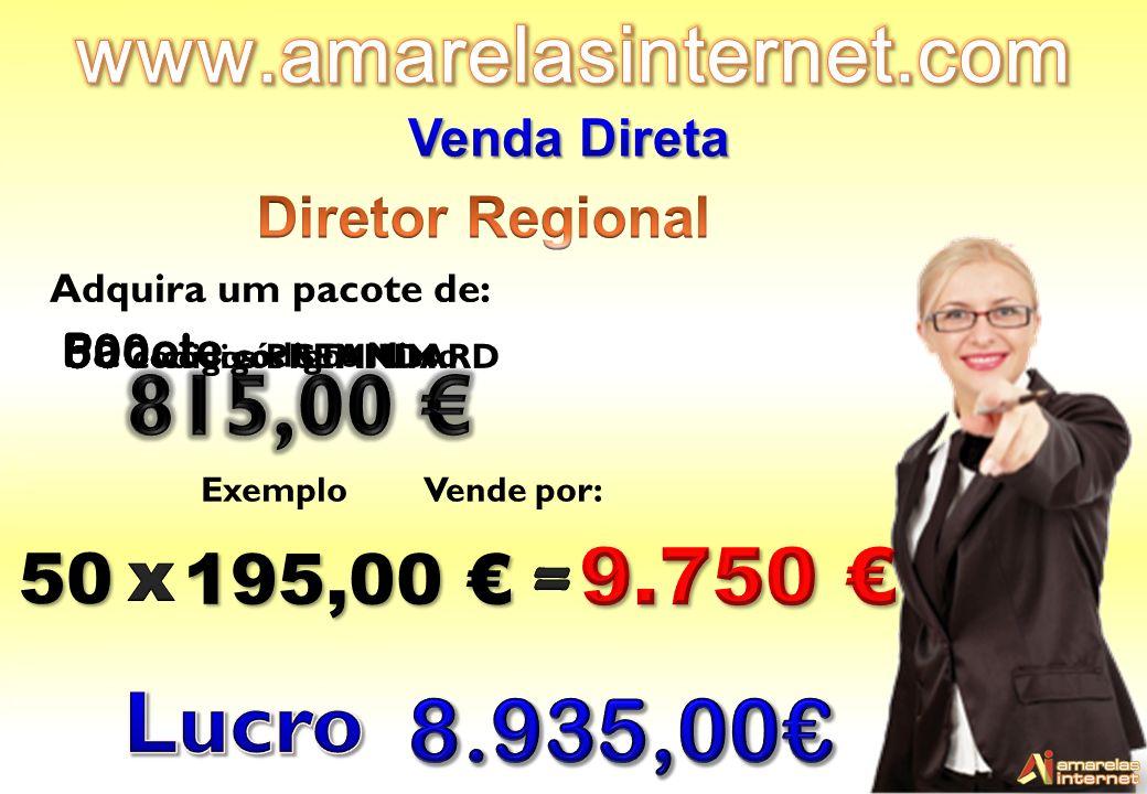 815,00 € Lucro 8.935,00€ www.amarelasinternet.com 9.750 € = 50 x