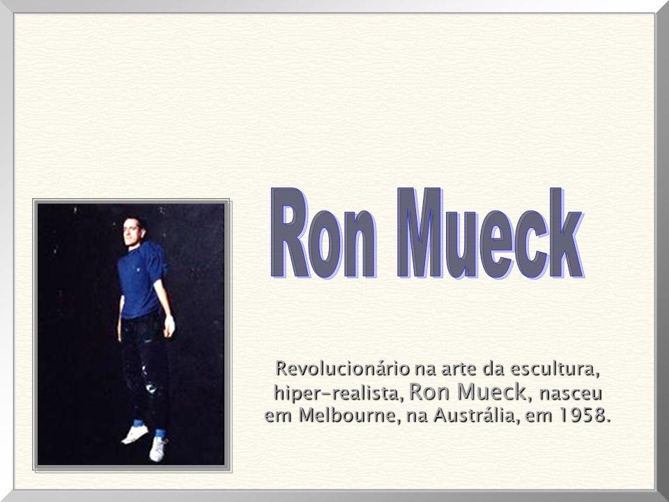 Ron Mueck Revolucionário na arte da escultura,