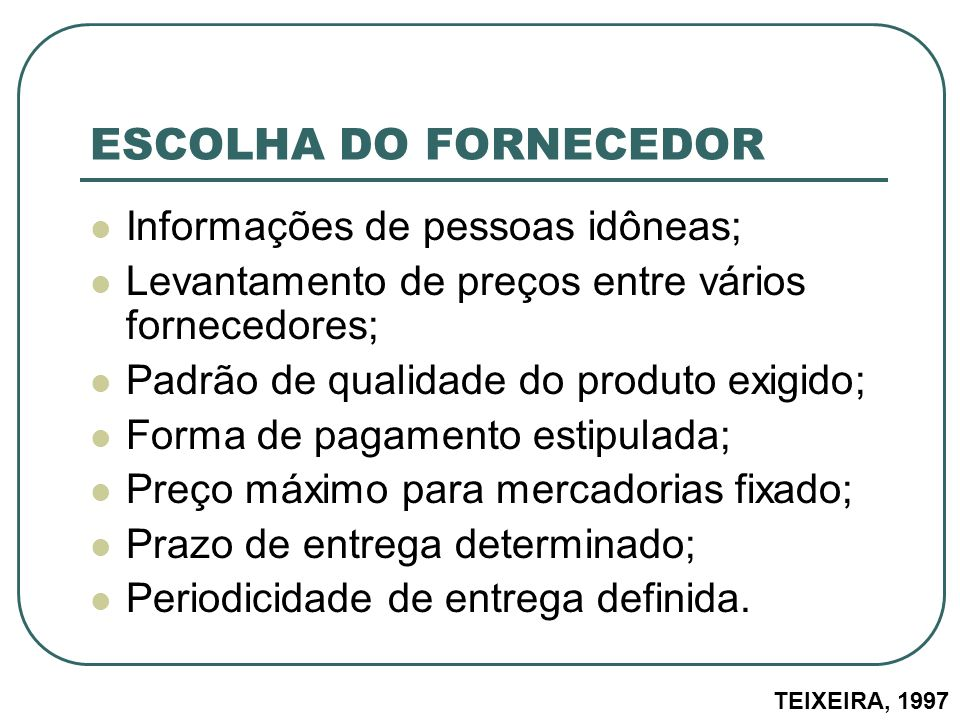 ESCOLHA DO FORNECEDOR Informações de pessoas idôneas;