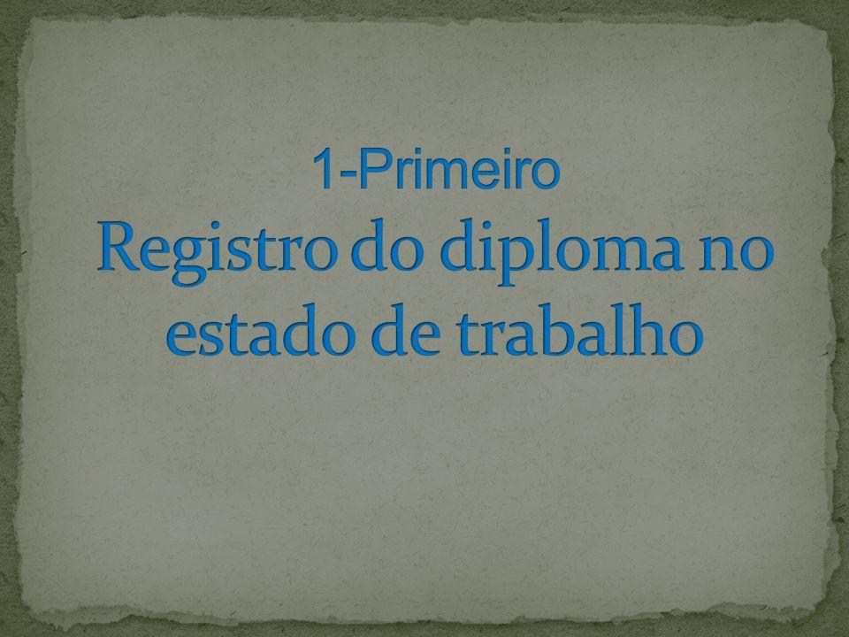 1-Primeiro Registro do diploma no estado de trabalho