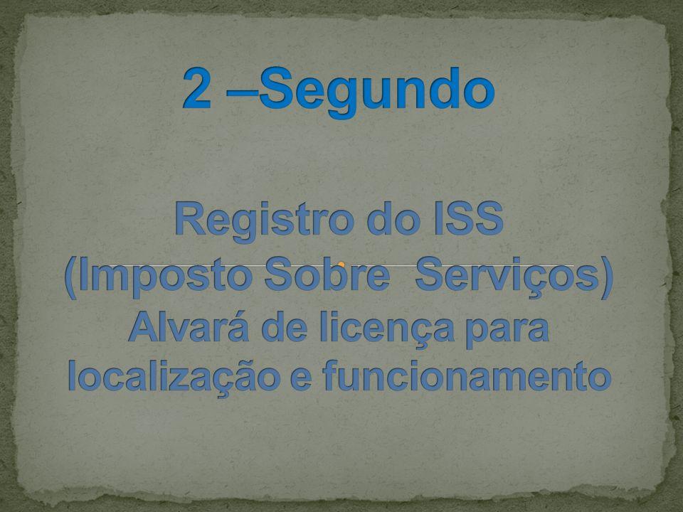 2 –Segundo Registro do ISS (Imposto Sobre Serviços) Alvará de licença para localização e funcionamento