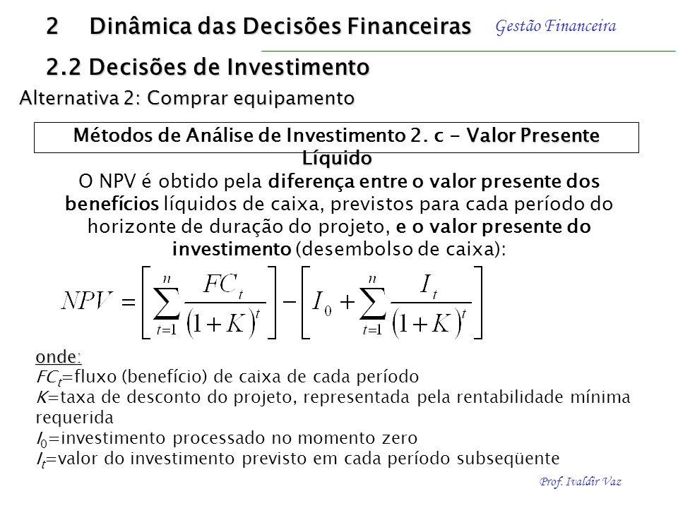 Métodos de Análise de Investimento 2. c - Valor Presente Líquido