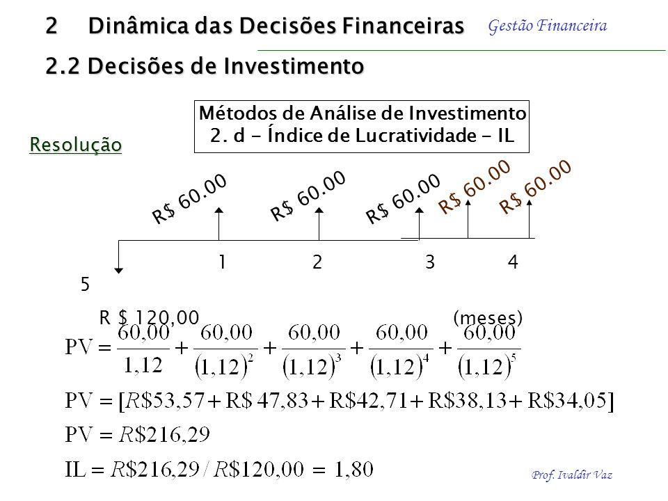 Métodos de Análise de Investimento 2. d - Índice de Lucratividade - IL