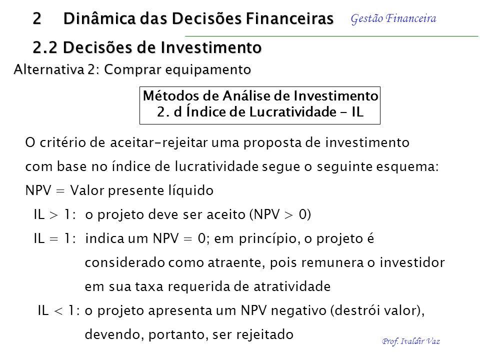 Métodos de Análise de Investimento 2. d Índice de Lucratividade - IL