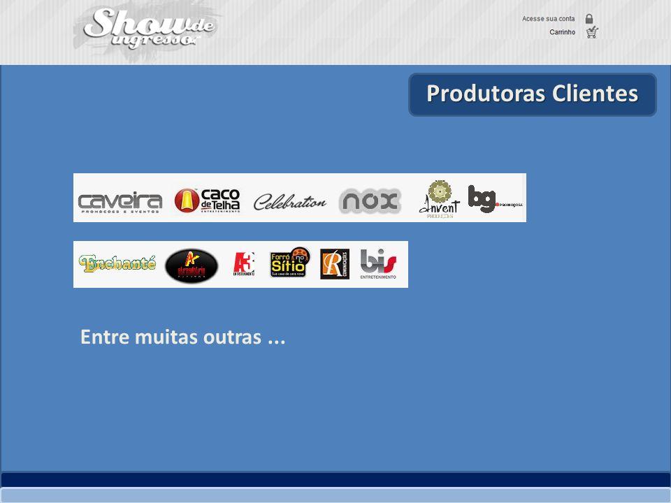 Produtoras Clientes Entre muitas outras ...