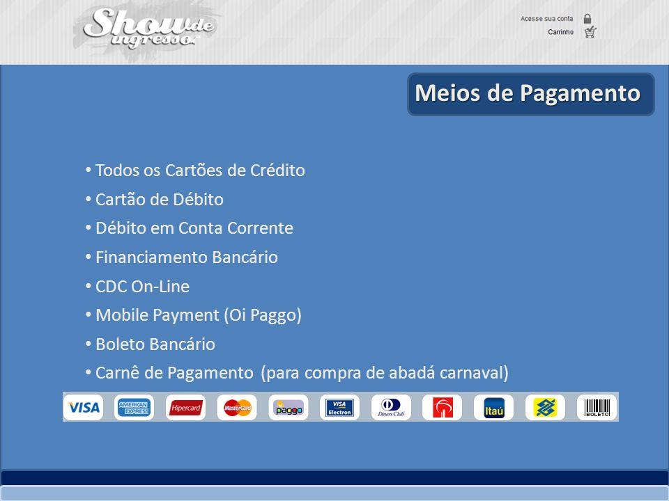 Meios de Pagamento Todos os Cartões de Crédito Cartão de Débito