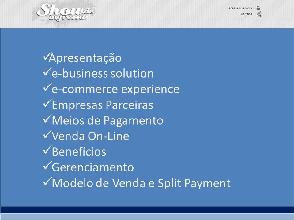 Apresentação e-business solution. e-commerce experience. Empresas Parceiras. Meios de Pagamento.