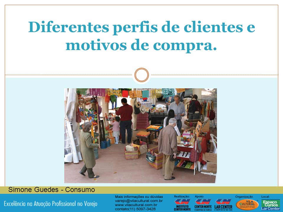 Diferentes perfis de clientes e motivos de compra.