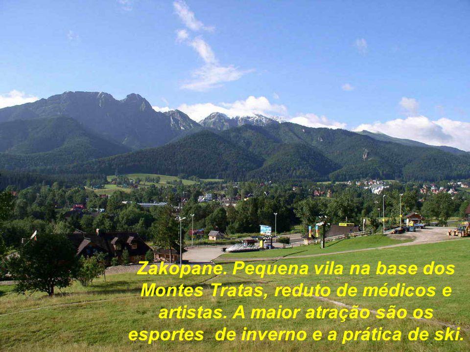 Zakopane. Pequena vila na base dos Montes Tratas, reduto de médicos e artistas.