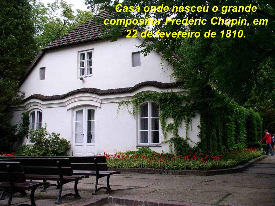Casa onde nasceu o grande compositor Fredéric Chopin, em 22 de fevereiro de 1810.