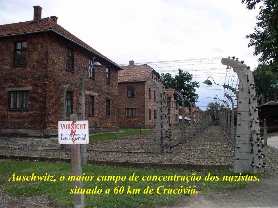 Auschwitz, o maior campo de concentração dos nazistas, situado a 60 km de Cracóvia.