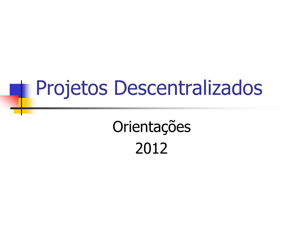 Projetos Descentralizados