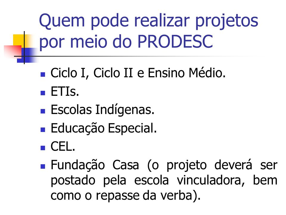Quem pode realizar projetos por meio do PRODESC