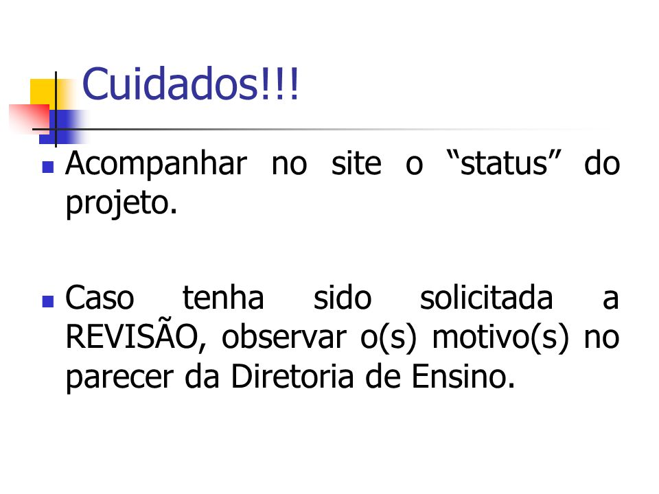 Cuidados!!! Acompanhar no site o status do projeto.