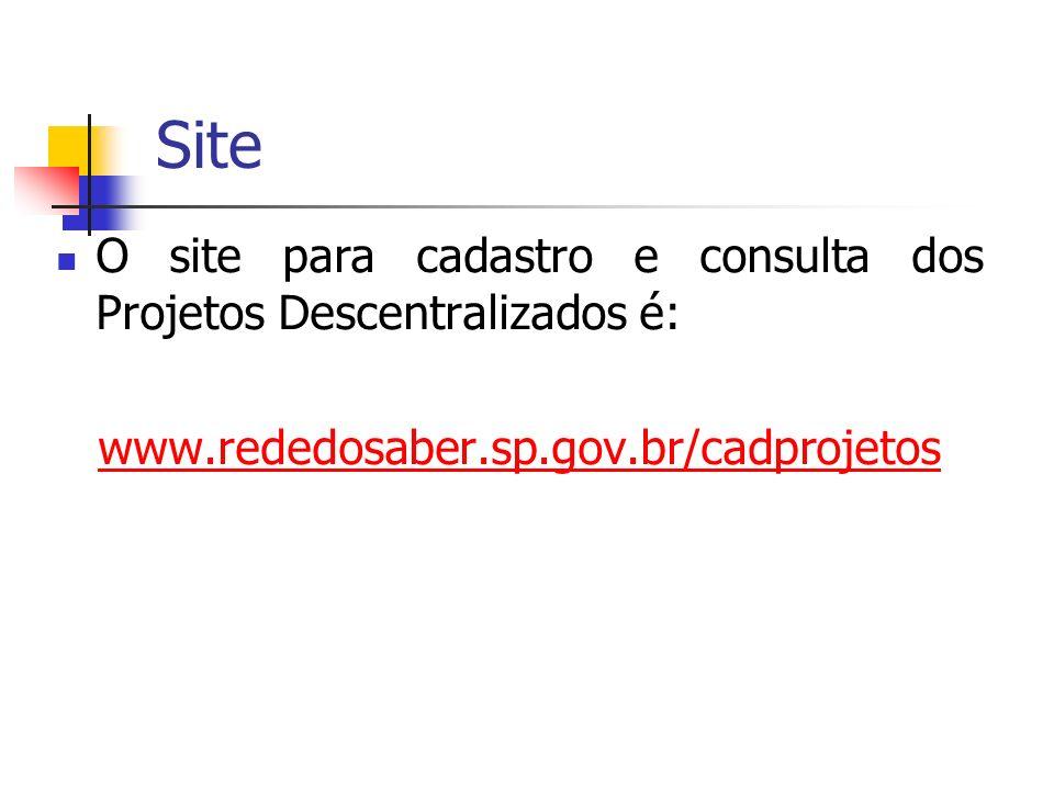 Site O site para cadastro e consulta dos Projetos Descentralizados é: