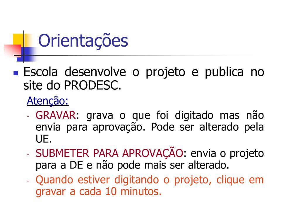 Orientações Escola desenvolve o projeto e publica no site do PRODESC.