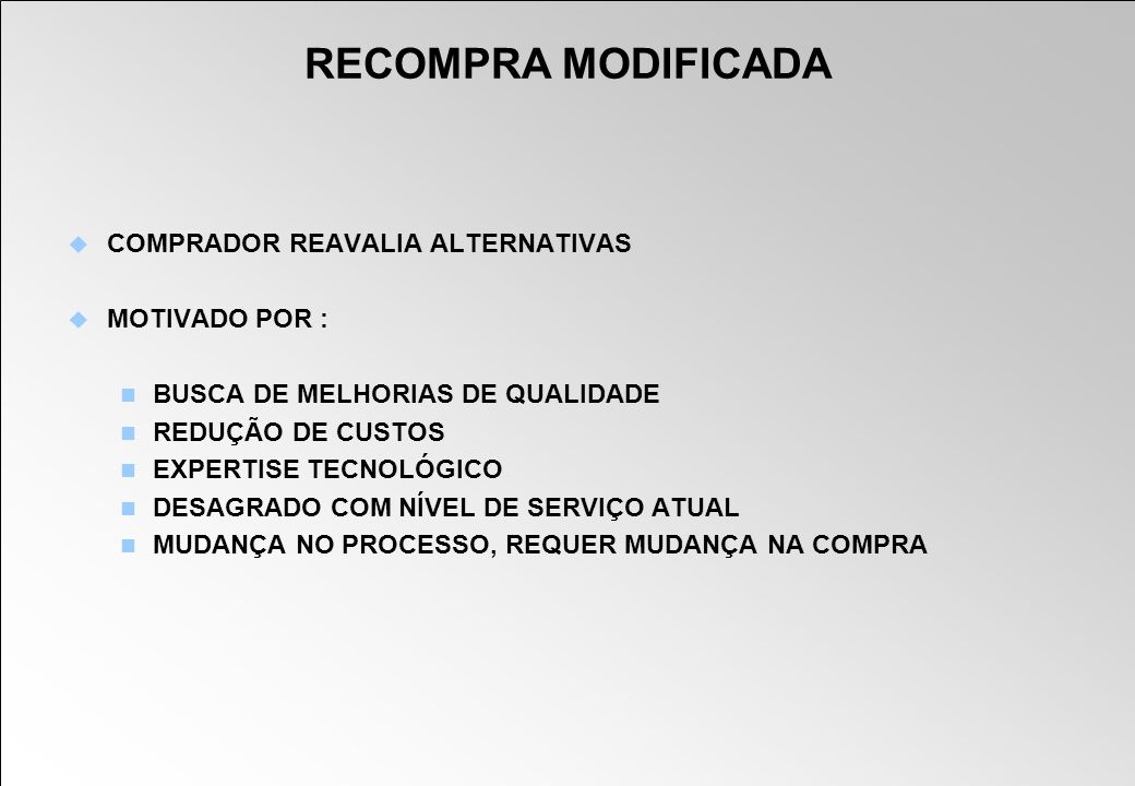 RECOMPRA MODIFICADA COMPRADOR REAVALIA ALTERNATIVAS MOTIVADO POR :
