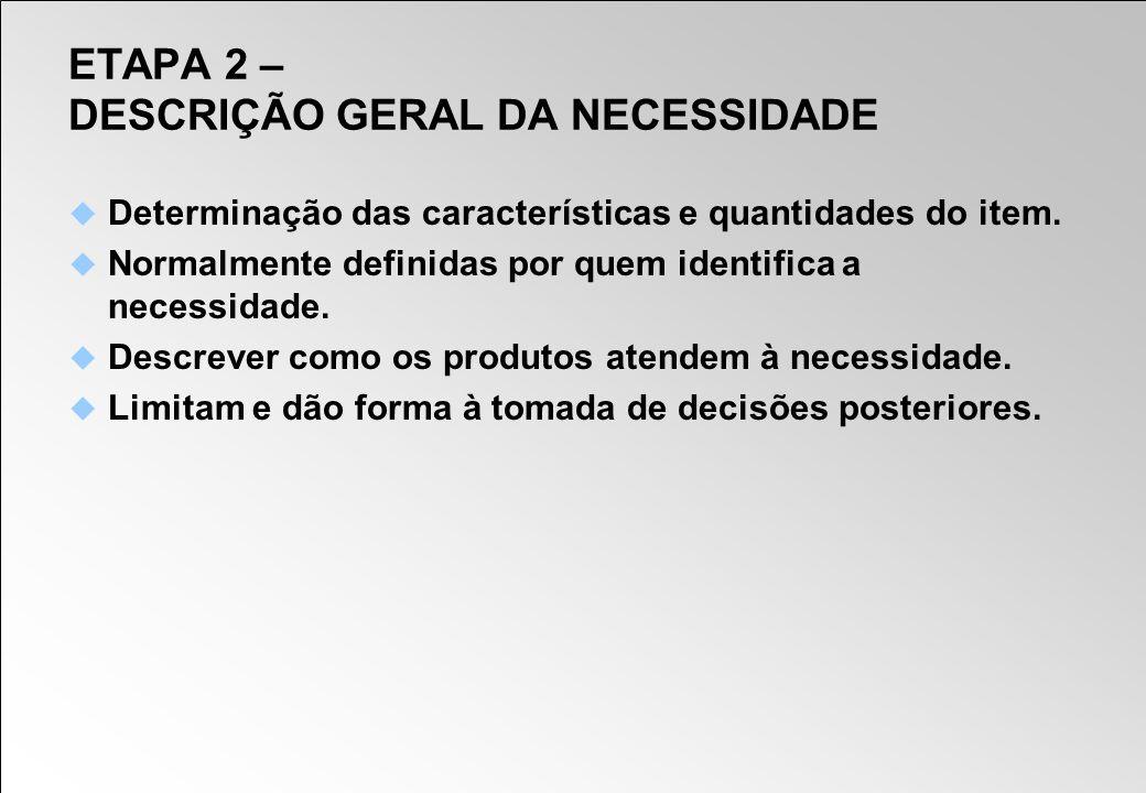 ETAPA 2 – DESCRIÇÃO GERAL DA NECESSIDADE