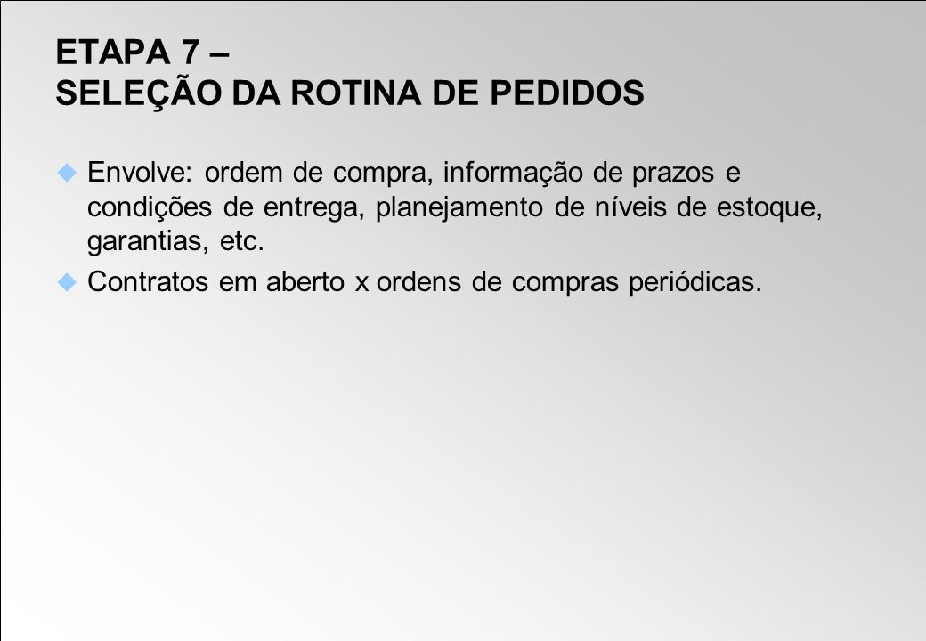 ETAPA 7 – SELEÇÃO DA ROTINA DE PEDIDOS