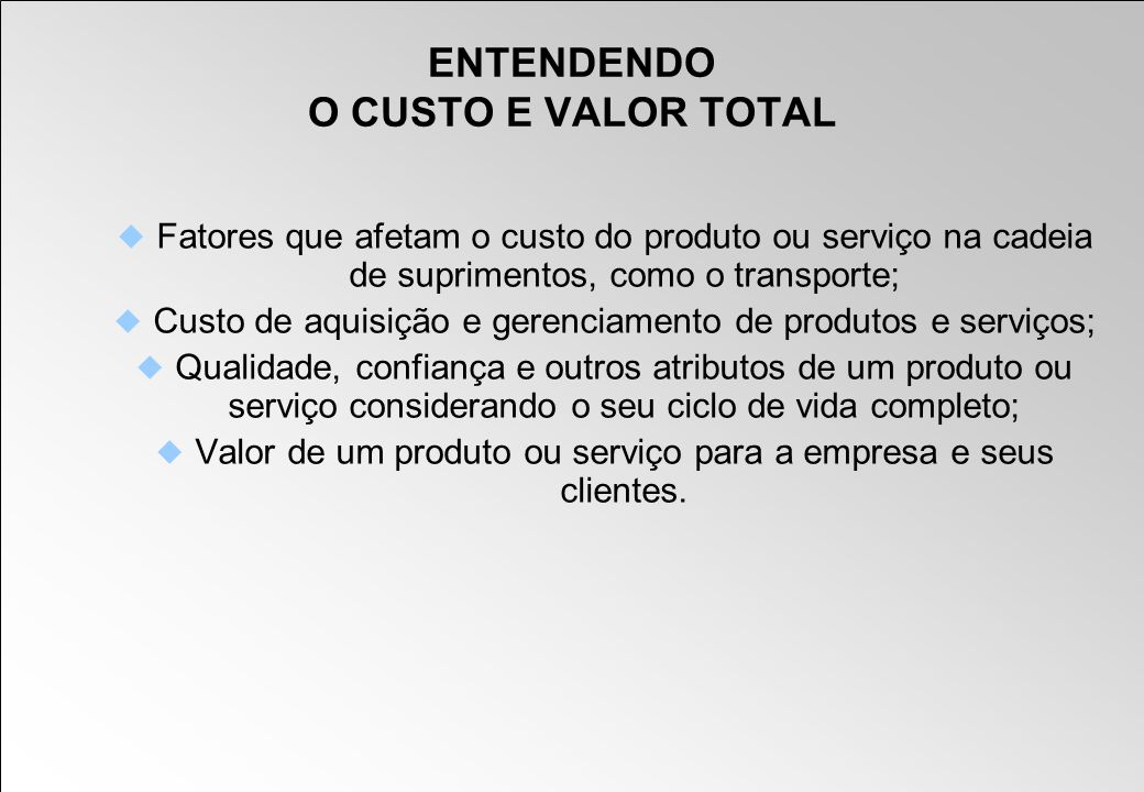 ENTENDENDO O CUSTO E VALOR TOTAL