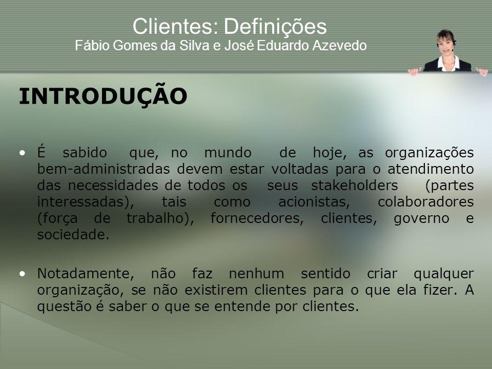 Clientes: Definições Fábio Gomes da Silva e José Eduardo Azevedo