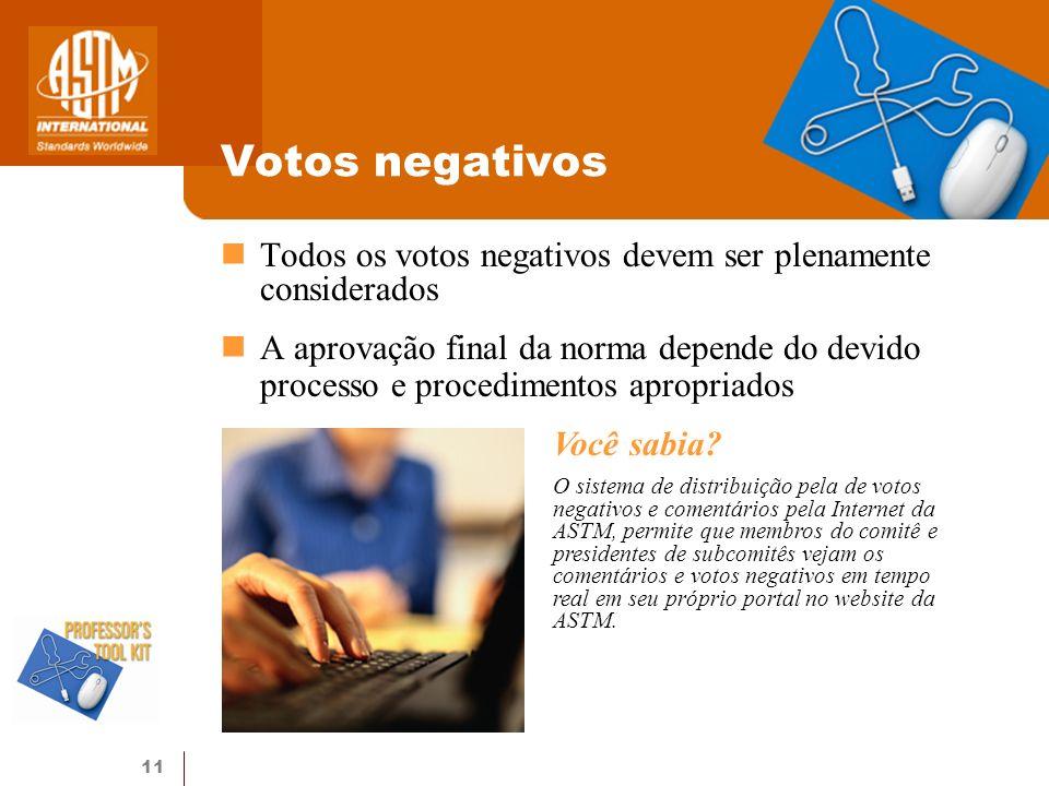 Votos negativos Todos os votos negativos devem ser plenamente considerados.