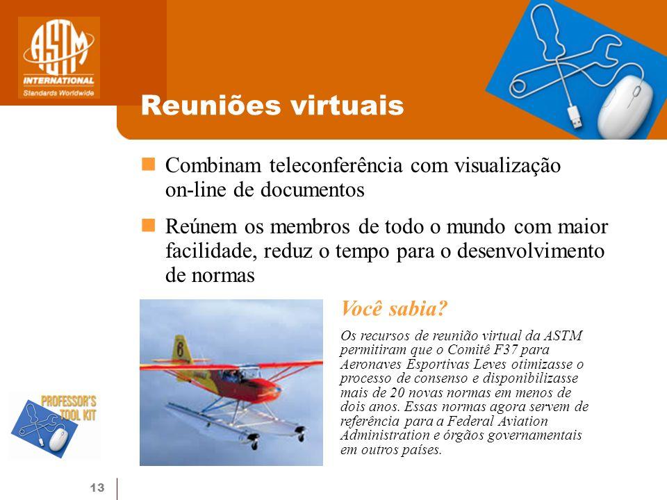 Reuniões virtuais Combinam teleconferência com visualização on-line de documentos.