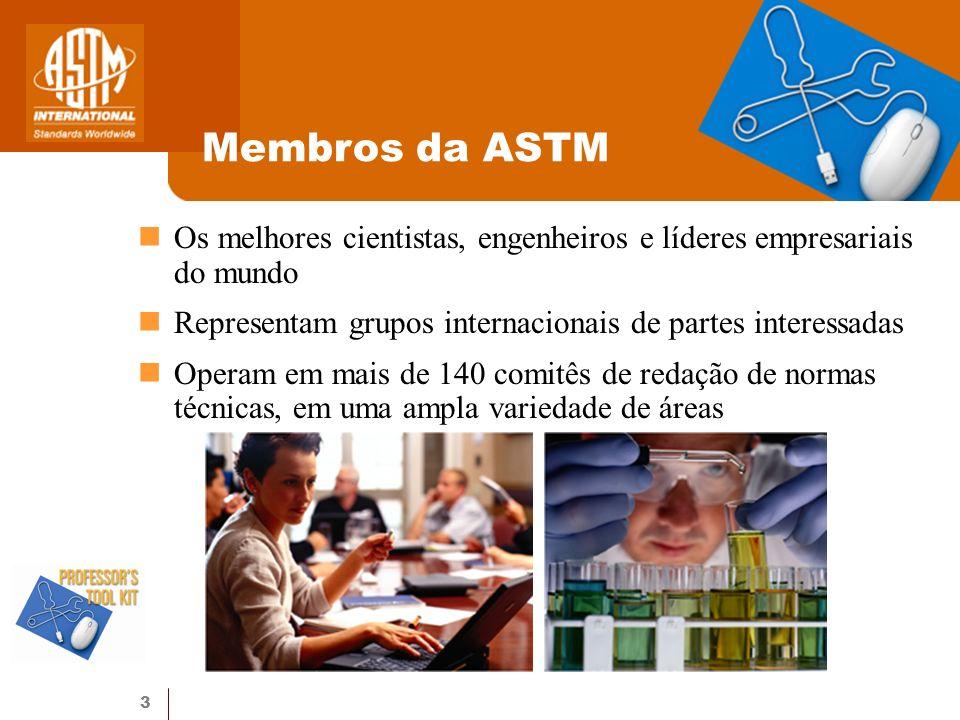 Membros da ASTM Os melhores cientistas, engenheiros e líderes empresariais do mundo. Representam grupos internacionais de partes interessadas.