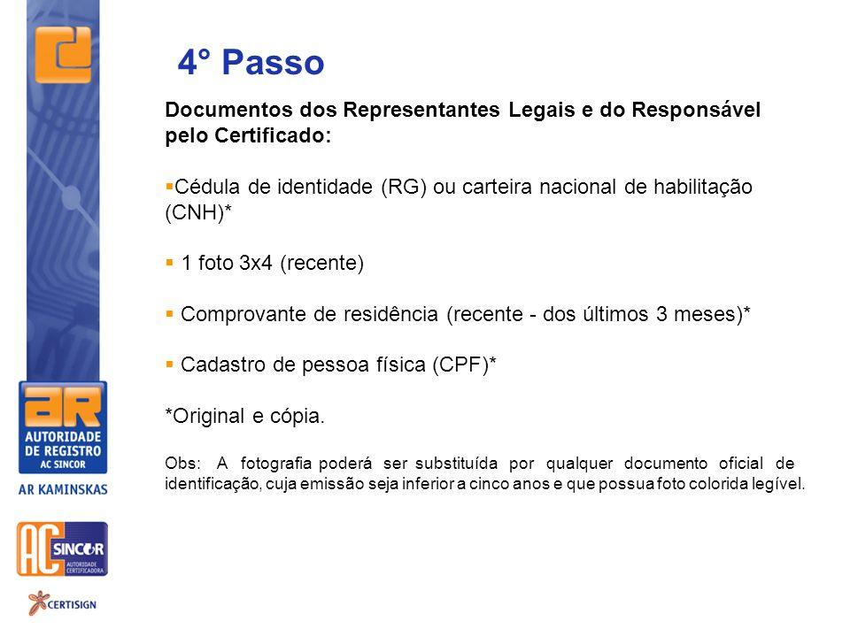 4° Passo Documentos dos Representantes Legais e do Responsável pelo Certificado: