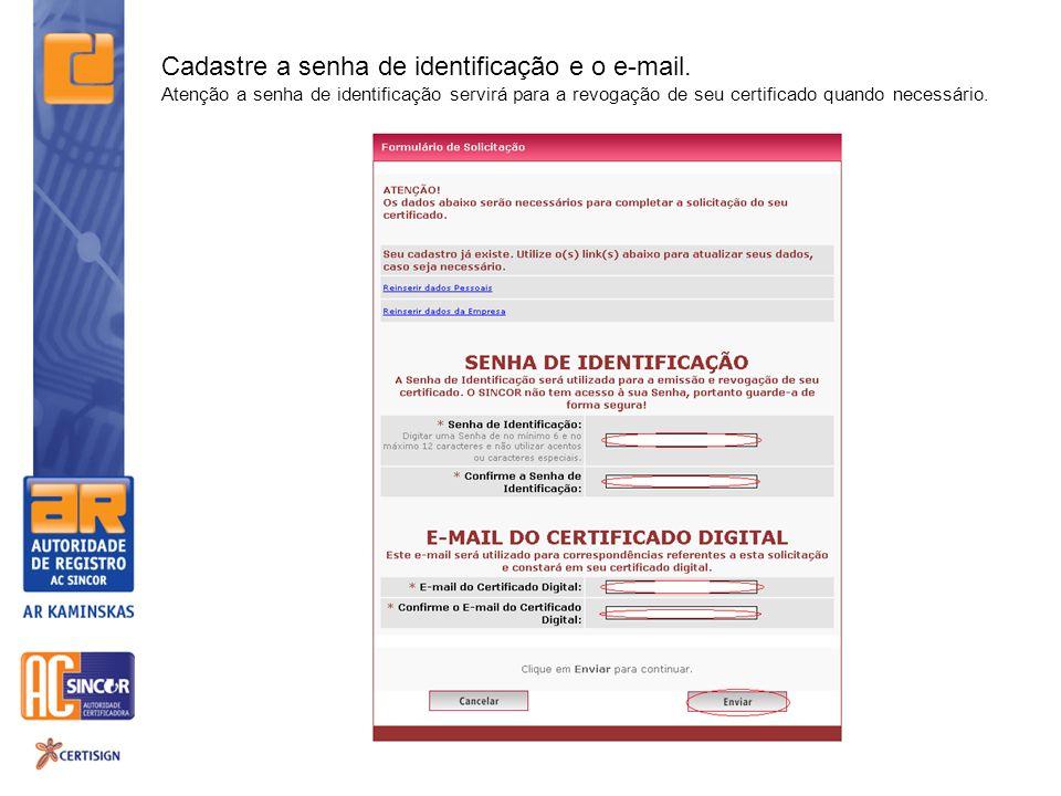 Cadastre a senha de identificação e o e-mail.