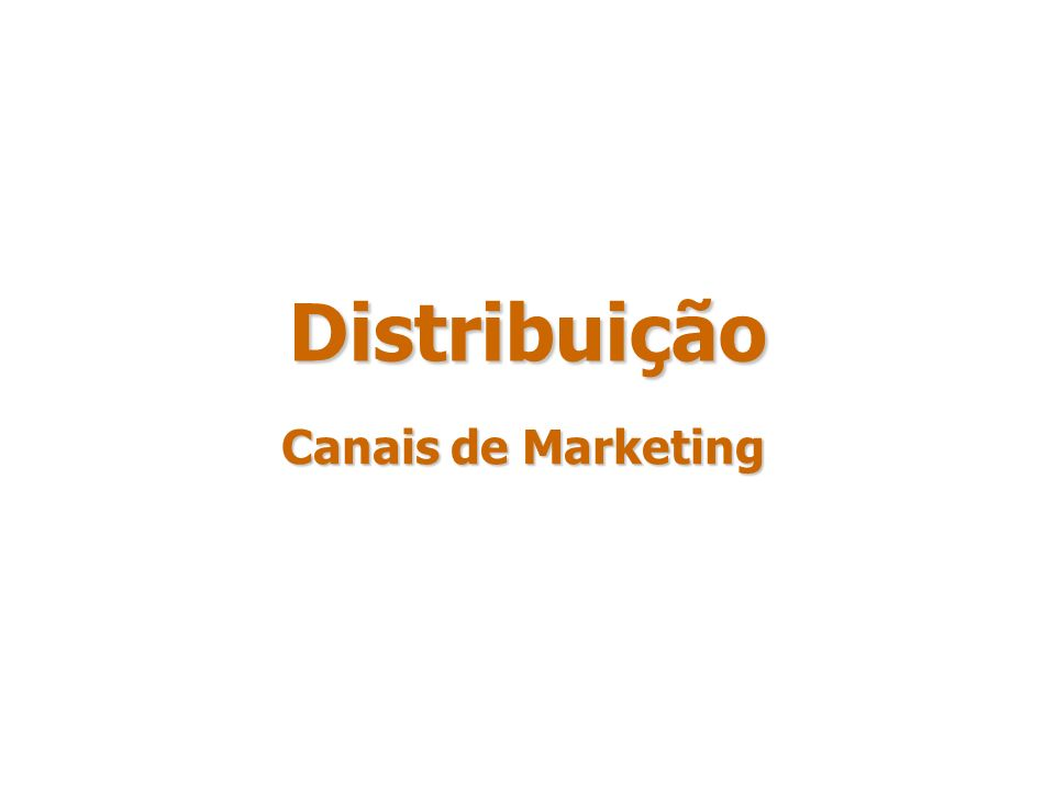 Distribuição Canais de Marketing