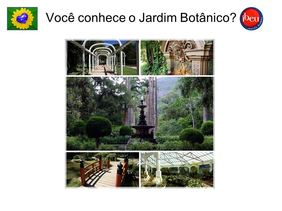Você conhece o Jardim Botânico