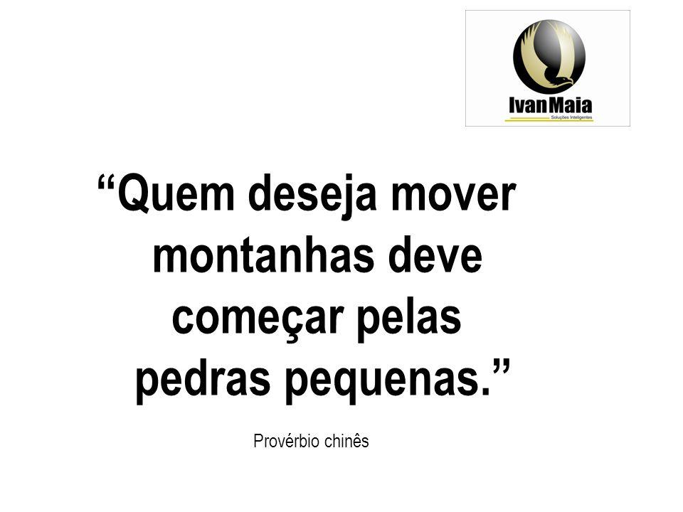 Quem deseja mover montanhas deve começar pelas pedras pequenas.